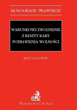 Okładka książki/ebooka Warunkowe zwolnienie z reszty kary pozbawienia wolności