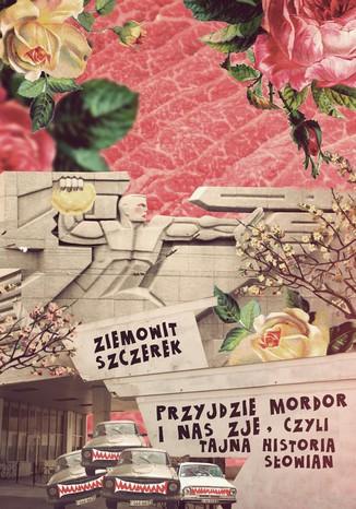 Okładka książki/ebooka Przyjdzie Mordor i nas zje