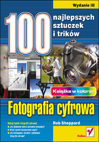 Okładka książki/ebooka Fotografia cyfrowa. 100 najlepszych sztuczek i trików. Wydanie III