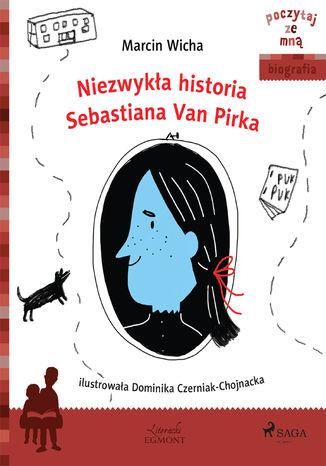 Okładka książki/ebooka Niezwykła historia Sebastiana Van Pirka