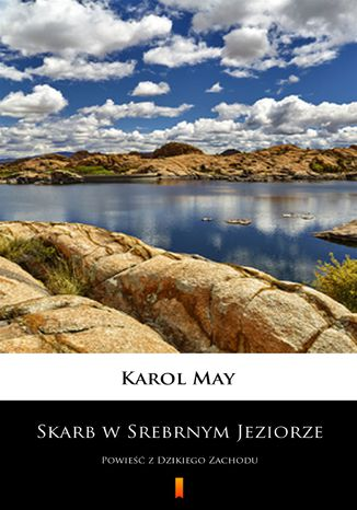 Okładka książki/ebooka Skarb w Srebrnym Jeziorze. Powieść z Dzikiego Zachodu