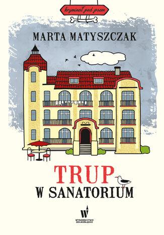 Okładka książki/ebooka Kryminał pod psem (#6). Trup w sanatorium