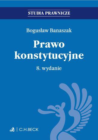 Okładka książki/ebooka Prawo konstytucyjne. Wydanie 8