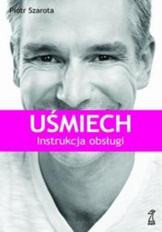 Okładka książki/ebooka Uśmiech. Instrukcja obsługi