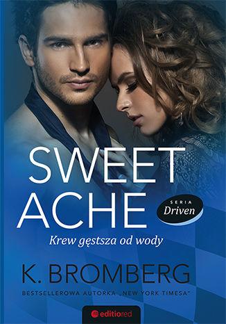 Okładka książki/ebooka Sweet Ache. Krew gęstsza od wody. Seria Driven
