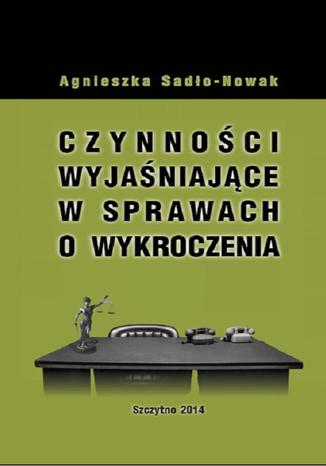 Okładka książki/ebooka Czynności wyjaśniające w sprawach o wykroczenia
