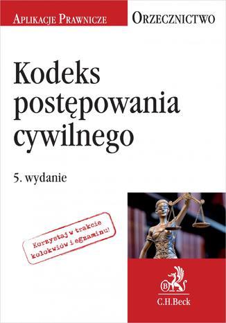 Okładka książki/ebooka Kodeks postępowania cywilnego. Orzecznictwo Aplikanta. Wydanie 5