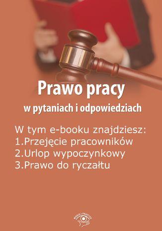 Okładka książki/ebooka Prawo pracy w pytaniach i odpowiedziach, wydanie czerwiec 2014 r