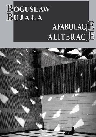 Okładka książki/ebooka Afabulace. Aliteracje