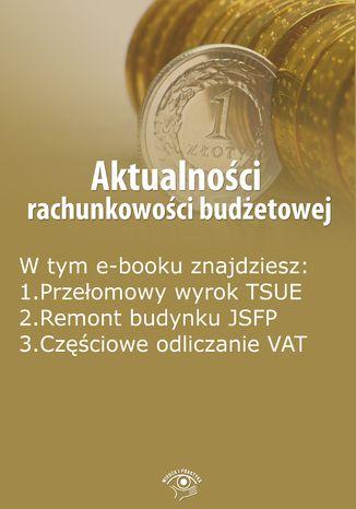Okładka książki/ebooka Aktualności rachunkowości budżetowej, wydanie listopad-grudzień 2015 r