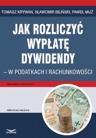 Okładka książki/ebooka Jak rozliczyć wypłatę dywidendy - w podatkach i rachunkowości