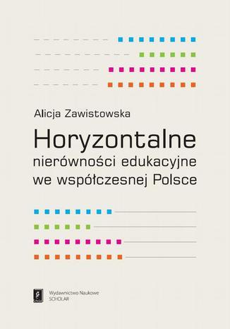 Okładka książki/ebooka Horyzontalne nierówności edukacyjne we współczesnej Polsce