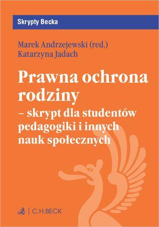 Okładka książki/ebooka Prawna ochrona rodziny - skrypt dla studentów pedagogiki i innych nauk społecznych