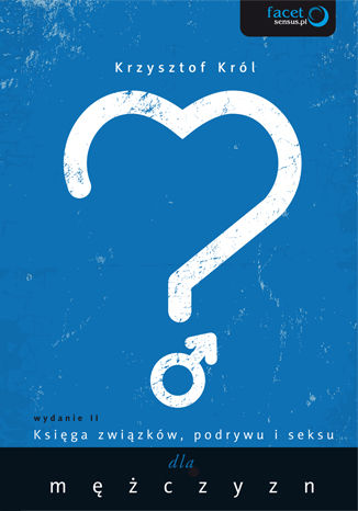 Okładka książki/ebooka Księga związków, podrywu i seksu dla mężczyzn. Wydanie II