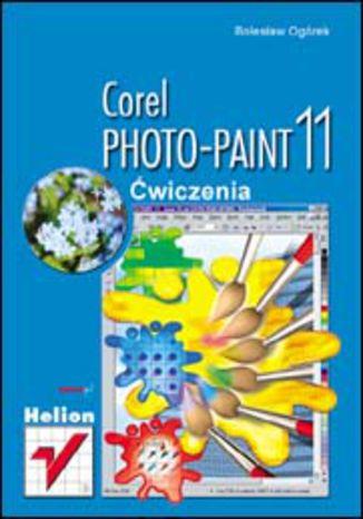 Okładka książki/ebooka Corel PHOTO-PAINT 11. Ćwiczenia