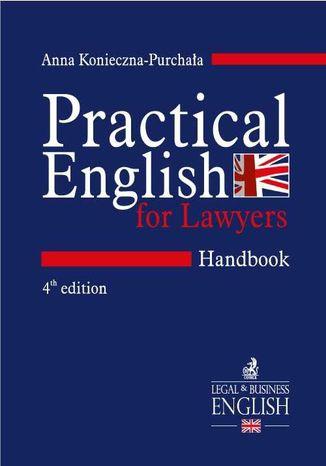 Okładka książki/ebooka Practical English for Lawyers. Handbook. Język angielski dla prawników. Wydanie 4