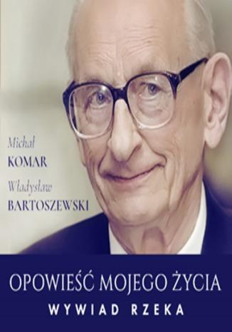 Okładka książki/ebooka Opowieść mojego życia. Wywiad rzeka
