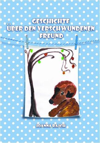 Okładka książki/ebooka Geschichte über verschwundenen Freund