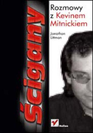 Okładka książki/ebooka Ścigany. Rozmowy z Kevinem Mitnickiem
