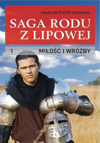Okładka książki/ebooka Saga rodu z Lipowej - tom 1. Miłość i wróżby