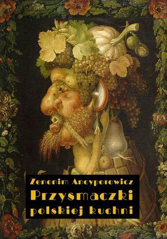 Okładka książki/ebooka Przysmaczki polskiej kuchni