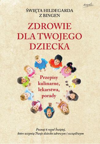 Okładka książki/ebooka Św. Hildegarda z Bingen. Zdrowie dla twojego dziecka