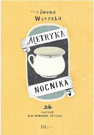 Okładka książki/ebooka Metryka nocnika
