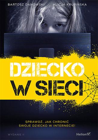 Okładka książki/ebooka Dziecko w sieci. Wydanie II