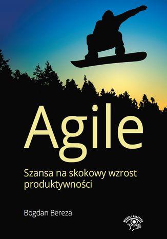 Okładka książki Agile. Szansa na skokowy wzrost produktywności