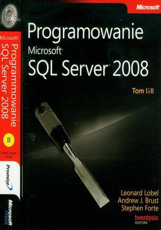 Okładka książki/ebooka Programowanie Microsoft SQL Server 2008 Tom 1 i 2. Pakiet