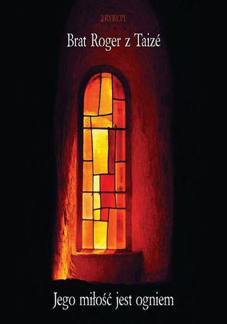 Okładka książki/ebooka Jego miłość jest ogniem