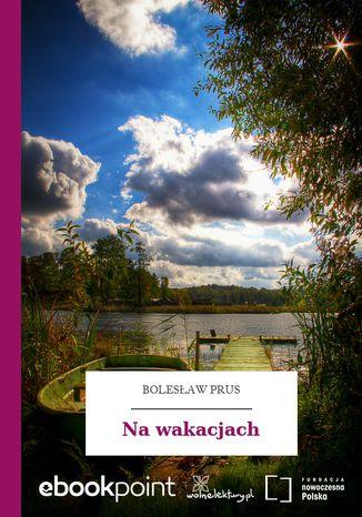 Okładka książki/ebooka Na wakacjach
