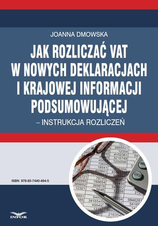 Okładka książki/ebooka Jak rozliczać VAT w nowych deklaracjach i krajowej informacji podsumowującej - instrukcja rozliczeń