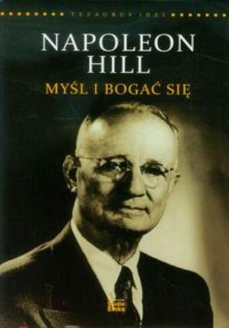 Okładka książki Napoleon Hill Myśl i bogać się