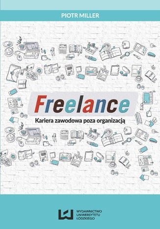 Okładka książki/ebooka Freelance. Kariera zawodowa poza organizacją