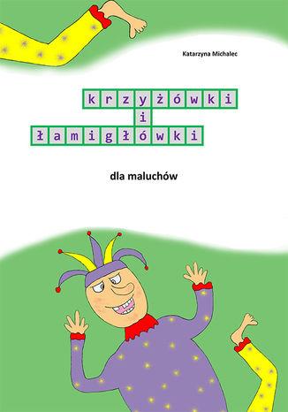 Okładka książki/ebooka Krzyżówki i łamigłówki dla maluchów