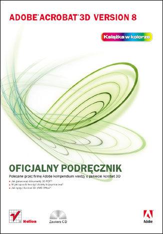 Okładka książki/ebooka Adobe Acrobat 3D Version 8. Oficjalny podręcznik
