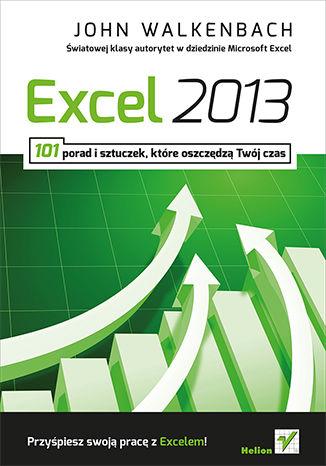 Okładka książki/ebooka Excel 2013. 101 porad i sztuczek które oszczędzą Twój czas