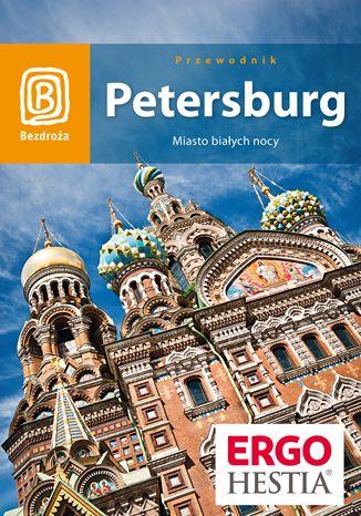 Okładka książki/ebooka Petersburg. Miasto białych nocy. Wydanie 5