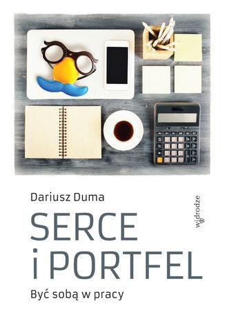 Okładka książki/ebooka Serce i portfel. Być sobą w pracy