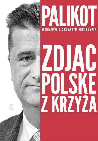 Okładka książki/ebooka Zdjąć Polskę z krzyża