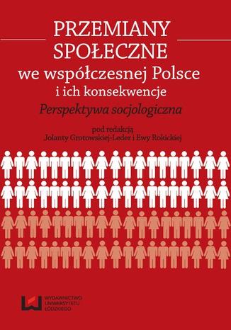 Okładka książki/ebooka Przemiany społeczne we współczesnej Polsce i ich konsekwencje. Perspektywa socjologiczna