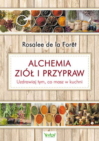 Okładka książki/ebooka Alchemia ziół i przypraw. Uzdrawiaj tym, co masz w kuchni