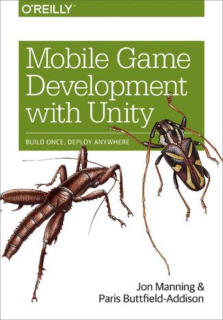 Okładka książki Mobile Game Development with Unity. Build Once, Deploy Anywhere