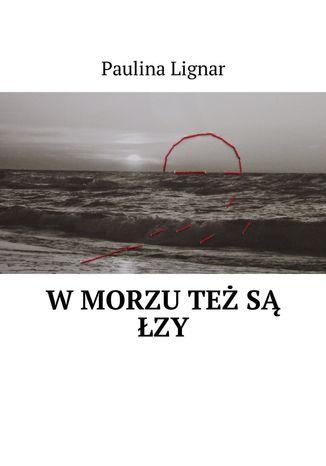 Okładka książki/ebooka W morzu też są łzy