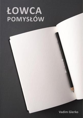 Okładka książki/ebooka Łowca Pomysłów