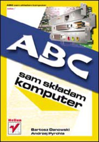Okładka książki/ebooka ABC sam składam komputer