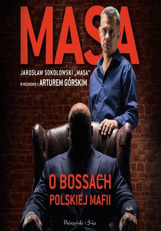 Okładka książki/ebooka Masa o bossach polskiej mafii