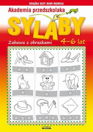 Okładka książki/ebooka Akademia przedszkolaka. Sylaby. Zabawa z obrazkami. 4-6 lat