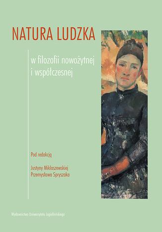 Okładka książki/ebooka Natura ludzka w filozofii nowożytnej i współczesnej